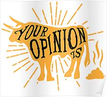 shit opinion Poster
