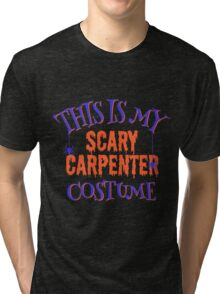 Scary Carpenter Costume Tri-blend T-Shirt