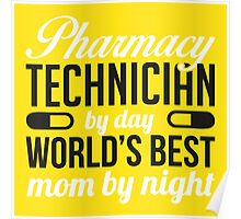 Pharmacy by day - world's best mom by night! Poster