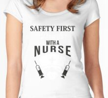 Safety first: Drink with a nurse! Women's Fitted Scoop T-Shirt