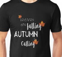 Leaves are falling Autumn is calling Unisex T-Shirt
