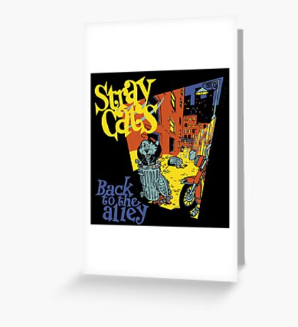 Stray Cats Back To The Alley  Greeting Card