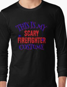 Scary Firefighter Costume Long Sleeve T-Shirt