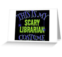 Scary Librarian Costume Greeting Card