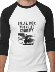 WHO KILLED KENNEDY? Men's Baseball ¾ T-Shirt