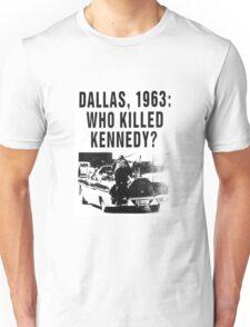 WHO KILLED KENNEDY? Unisex T-Shirt