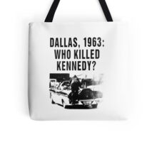 WHO KILLED KENNEDY? Tote Bag