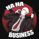 Slenderman - HA HA BUSINESS! by TheGreys