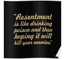 "Resentment is like... ""Nelson Mandela"" Inspirational Quote (Square) Poster"