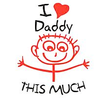 I love Daddy Photographic Print