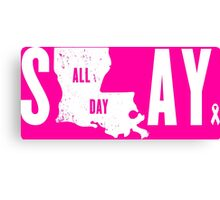 Think Pink Slay All Day Canvas Print