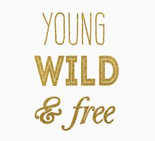 young wild and free Unisex T-Shirt