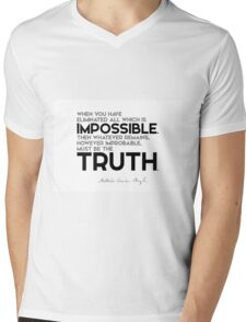 eliminate all which is impossible, truth - arthur conan doyle Mens V-Neck T-Shirt