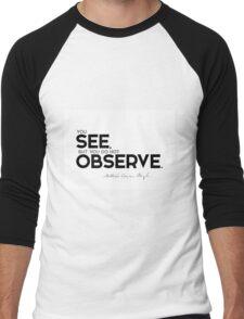 you see, but you do not observe - arthur conan doyle Men's Baseball ¾ T-Shirt