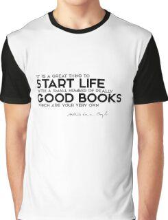 start life with good books - arthur conan doyle Graphic T-Shirt