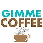 Gimme Coffee by IamJane--