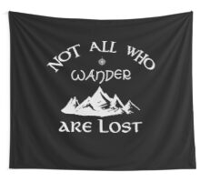 Not All Who Wander Are Lost  Wall Tapestry
