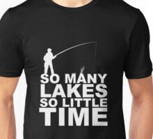 So many lakes so little time Unisex T-Shirt