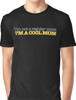 Mean Girls  - I'm a cool Mom Graphic T-Shirt