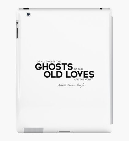 ghosts of our old loves - arthur conan doyle iPad Case/Skin