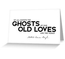 ghosts of our old loves - arthur conan doyle Greeting Card