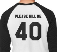 """PLEASE KILL ME"" Men's Baseball ¾ T-Shirt"