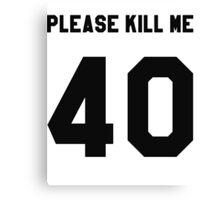 """PLEASE KILL ME"" Canvas Print"