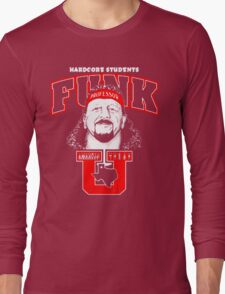 "Terry Funk T - Shirt ""Funk U"" v2 Long Sleeve T-Shirt"