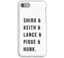 shiro & Keith & lance & pidge & hunk iPhone Case/Skin