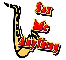 Sax me Anything Photographic Print