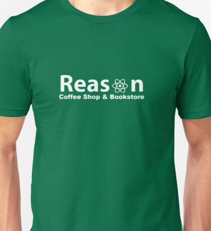 Reason Coffee Shop & Bookstore Unisex T-Shirt