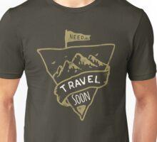 Need Travel Soon Unisex T-Shirt