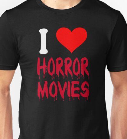I Love Horror Movies Unisex T-Shirt