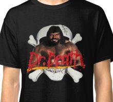 """Dr Death """"I Like it Loud"""" Classic T-Shirt"""
