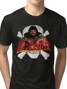 "Dr Death ""I Like it Loud"" Tri-blend T-Shirt"