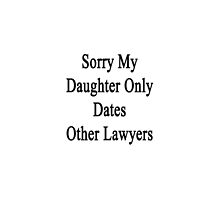 Sorry My Daughter Only Dates Other Lawyer by supernova23