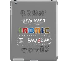 This ain't ironic iPad Case/Skin