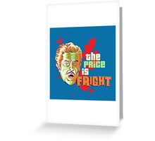 The Price is Fright Greeting Card