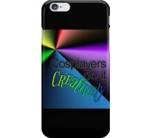 Cosplayers do it Creatively, Black Text iPhone Case/Skin