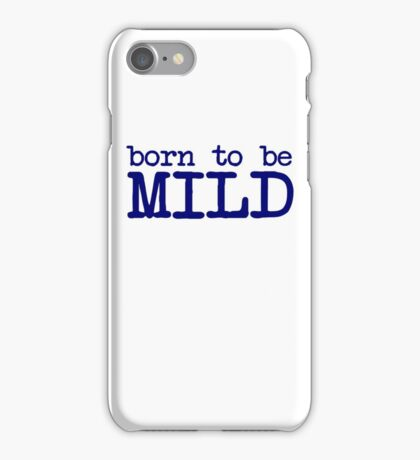 Born to be mild iPhone Case/Skin