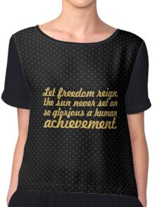 "Let freedom regin... ""Nelson Mandela"" Inspirational Quote Chiffon Top"