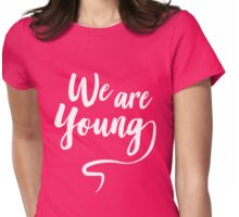 We are young Womens Fitted T-Shirt