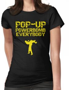 """Kevin Owens """"pop up powerbomb"""" T - Shirt Womens Fitted T-Shirt"""