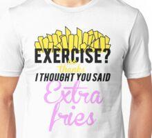 EXTRA FRIES, NOT EXERCISE Unisex T-Shirt