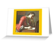 Sincerity is Everything Greeting Card