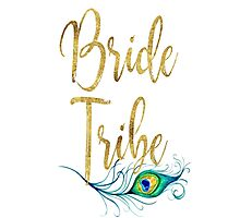 Bride Tribe Bridesmaid Maid Matron Honor Bridal Shower Bachelorette Party Wedding Hens Hen Night Faux Gold Foil Peacock Feather Boho Chic Photographic Print