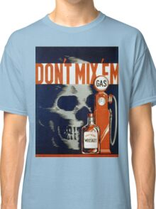 Vintage poster - Don't Drink and Drive Classic T-Shirt