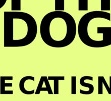 """BEWARE OF THE DOG - The Cat is Not Trustworthy Either"" Funny Sign Sticker"
