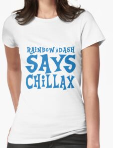 Rainbow Dash Say Chillax Womens Fitted T-Shirt