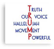 Trump - Truth, Our Voice, Hallelujah, Movement, Powerful Canvas Print